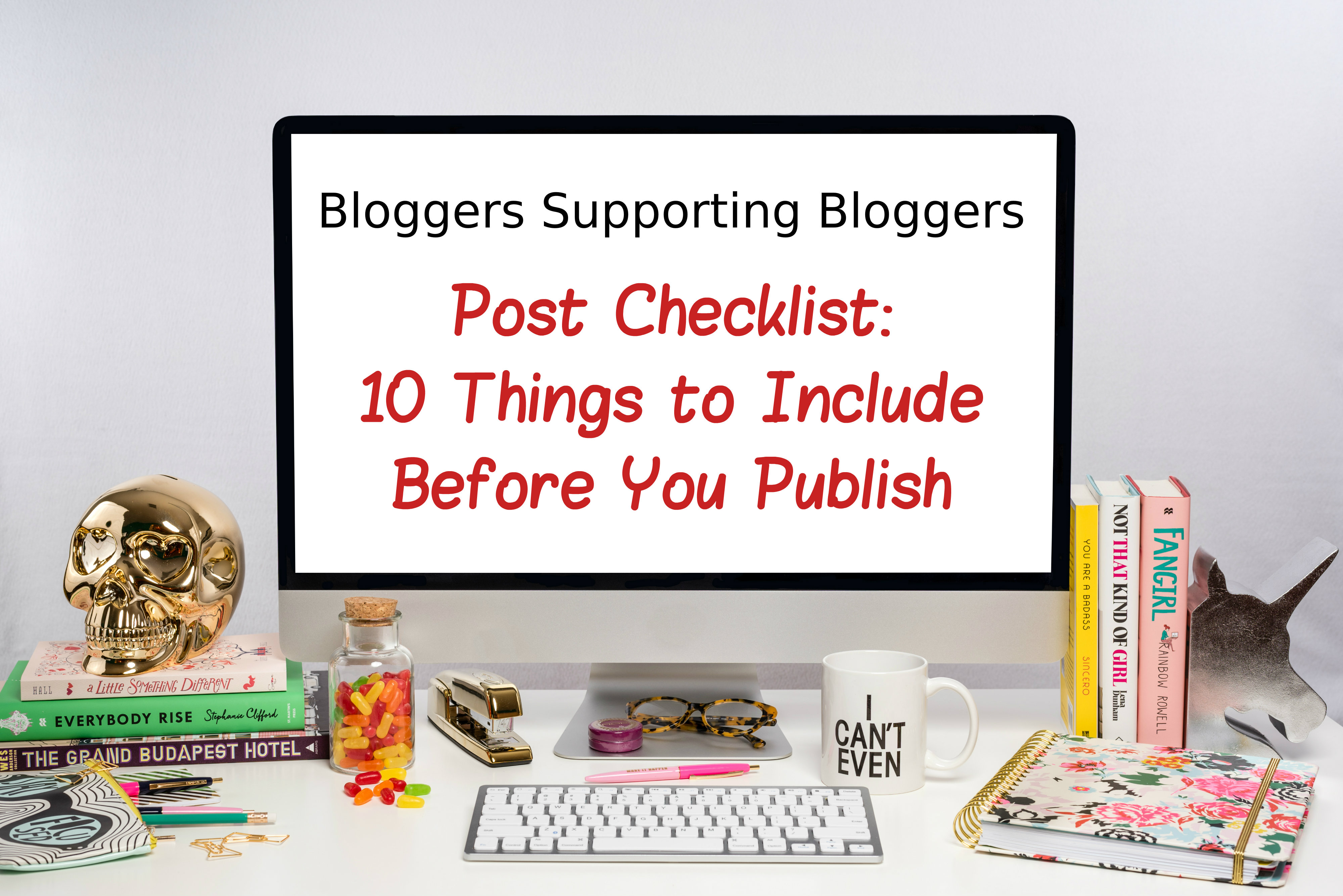 Blog Post Checklist: 10 Things to Include Before You Publish