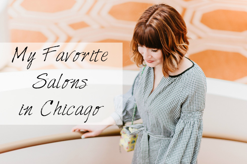 My Favorite Places to get Pretty in Chicago
